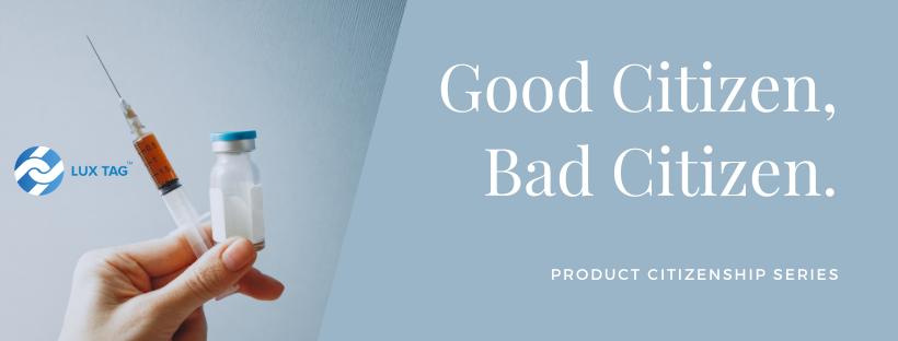Product Citizenship: Good Citizen, Bad Citizen